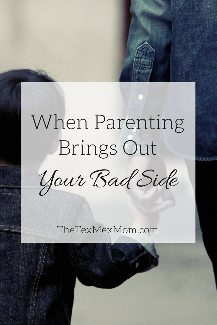 What to do when parenting brings out your bad side
