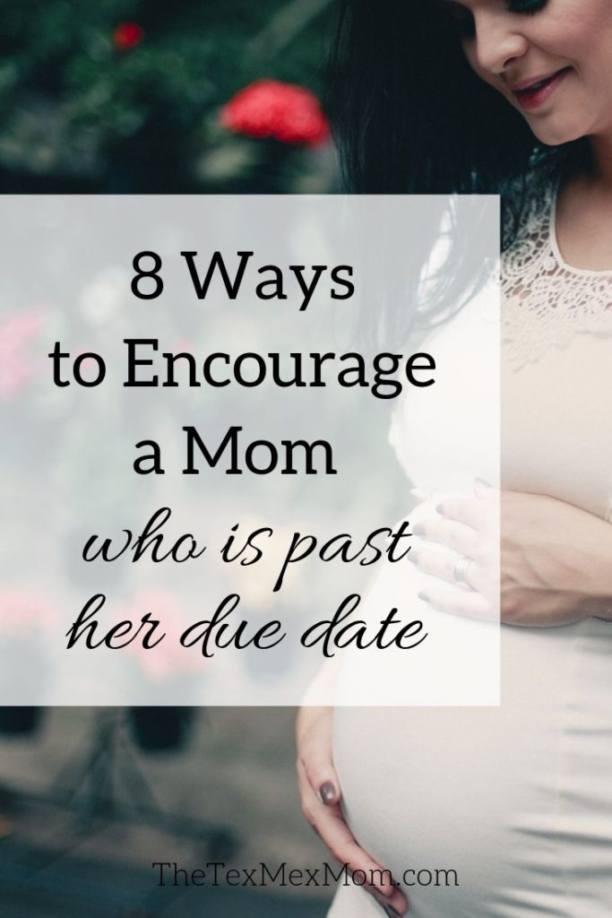 How to Encourage a Mom Who's Pregnant Past Her Due Date