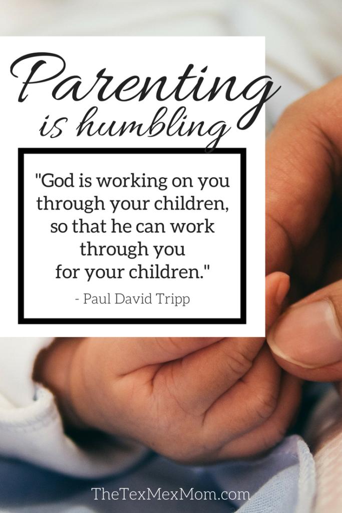 Parenting is humbling #parenting #pauldavidtripp