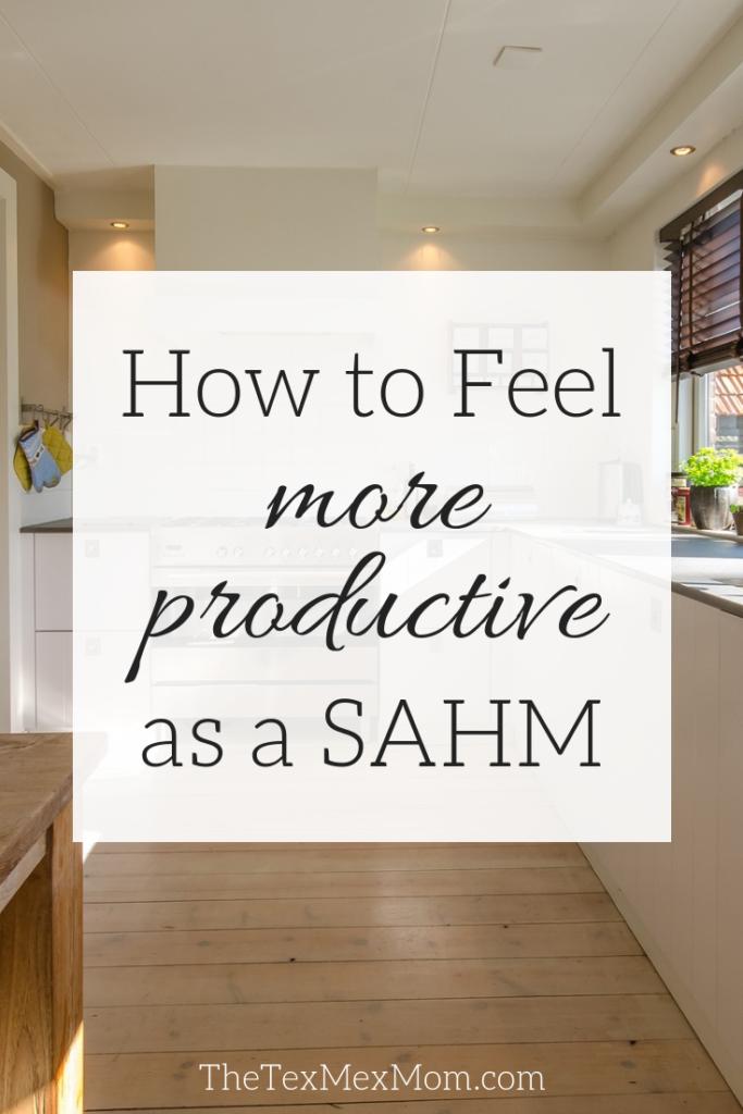 how to feel more productive #sahm #momlife