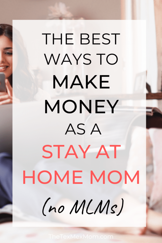 ways to make money from home as a stay at home mom
