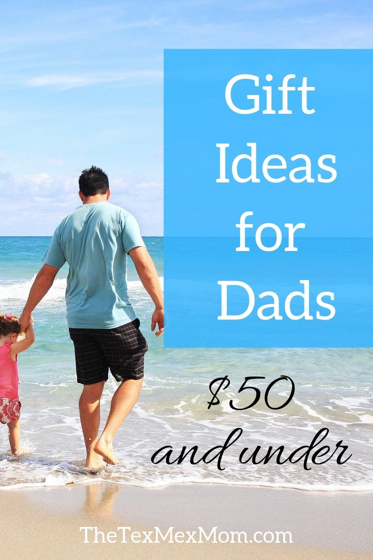 list of $50 and under gift ideas for dads