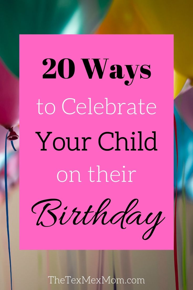 List of 20 ways to make your child's birthday special