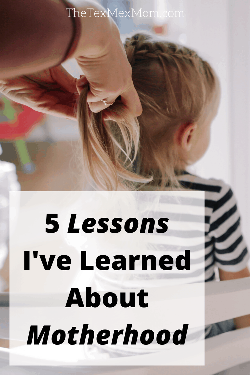 Lessons About Motherhood Learned From an Embarrassing Moment (with image of child's hair being braided)