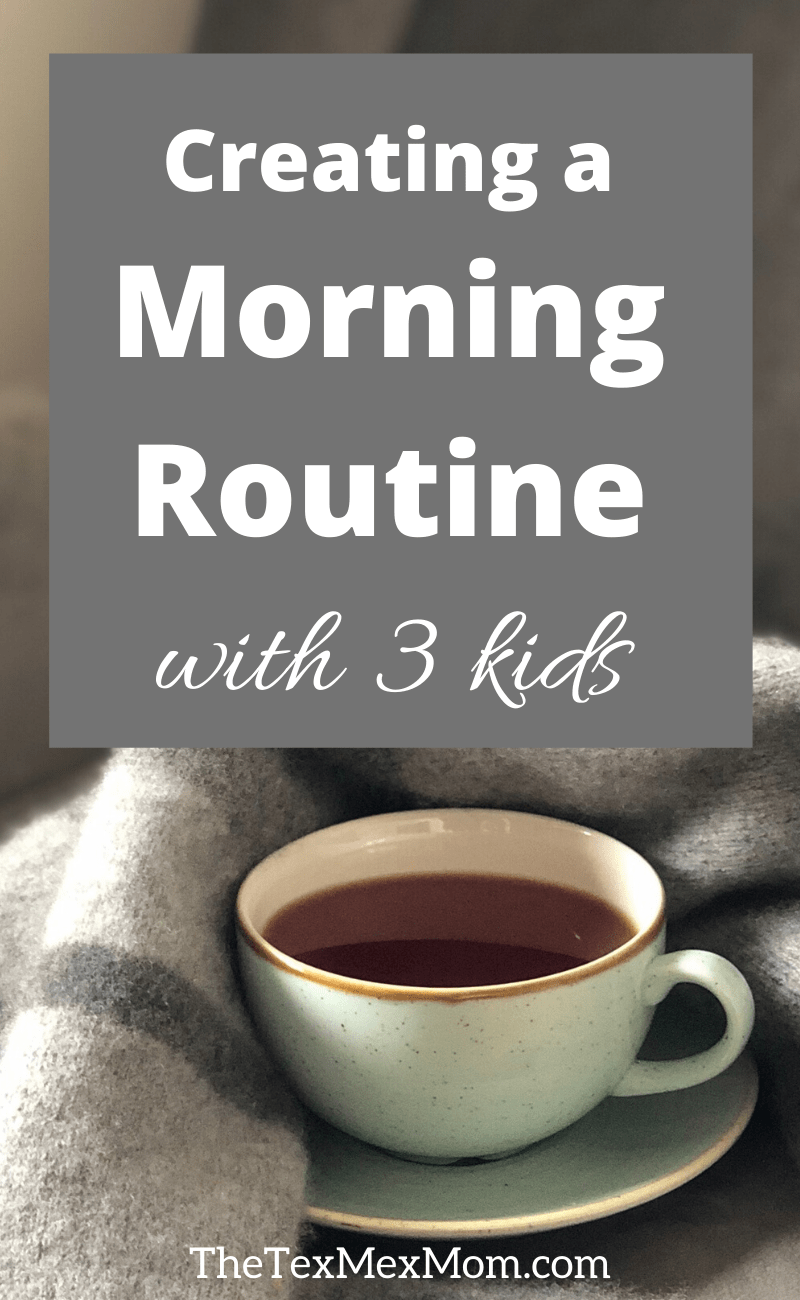 Creating a morning routine with 3 kids - text over picture of coffee cup and blanket.