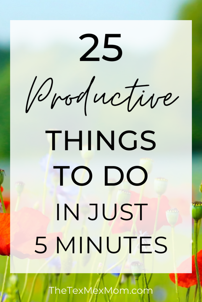 25 productive things to do in just 5 minutes
